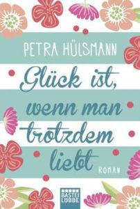 Petra Hülsmann Glück ist wenn man trotzdem liebt Cover