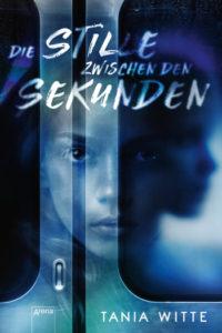 Cover: Tania Witte Die Stille zwischen den Sekunden